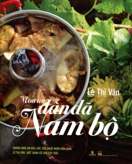 Tác giả: Lê Thị Vân NXB Phụ Nữ, Phương Nam Book Food Stylist: Bùi Lý Tiến Nguyên Photographer: Nguyễn Thứ Tính